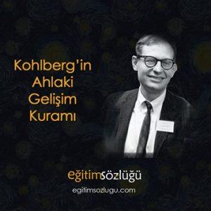 James Kohlberg- Ahlak gelişim kuramı